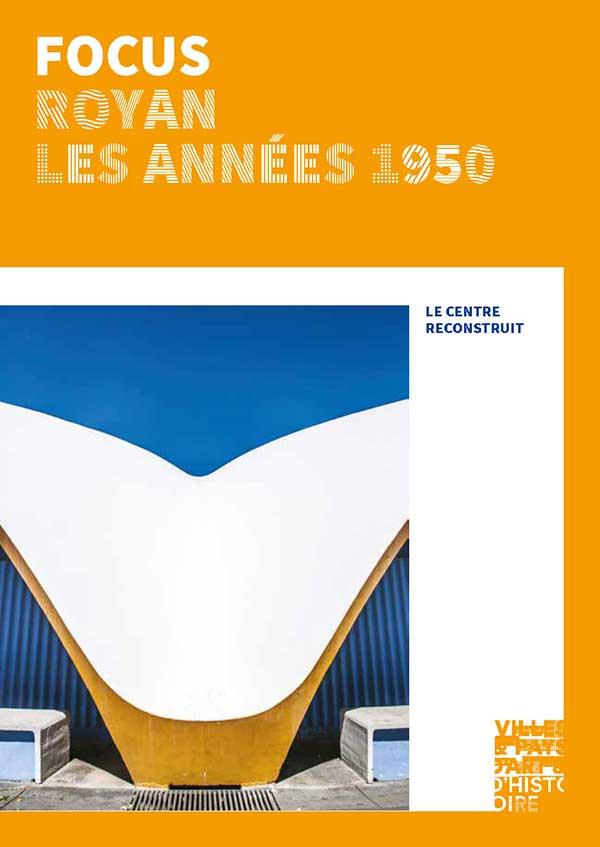 Couverture de la brochure « Focus Royan les années 1950 » Ville et Pays d'art et d'Histoire